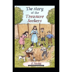 The Story of the Treasure Seekers Annotated
