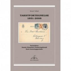 Takstfortegnelse 1851-2008: portotakster - danske frimærkers frankeringsformål - korte kurseringsperioder
