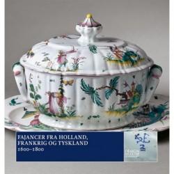 Fajancer fra Holland, Frankrig og Tyskland: 1600 - 1800