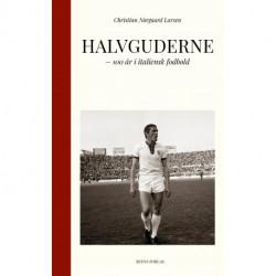 Halvguderne: 100 år i italiensk fodbold
