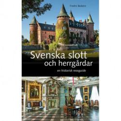 Svenska slott och herrgårdar: en historisk reseguide