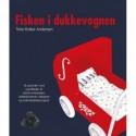 Fisken i dukkevognen: Et portræt i ord og billeder af Astrid Andreasen, billedkunstner, designer og videnskabelig tegner