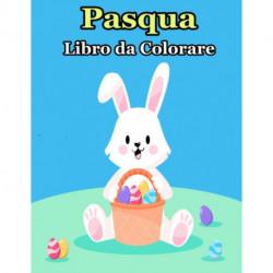 Pasqua Libro da Colorare: per bambini da 6 a 10 anni
