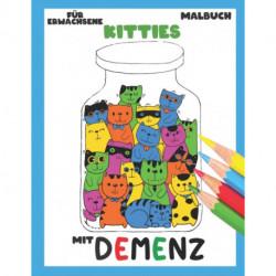 Malbuch fur Erwachsene mit Demenz: Kitties: Reihe Malbuchern fur Anfanger, Senioren (Demenz, Alzheimer Krankheit, Parkinson Syndrom, kognitive Disfunktion, Seh- und Motorikstoerungen).