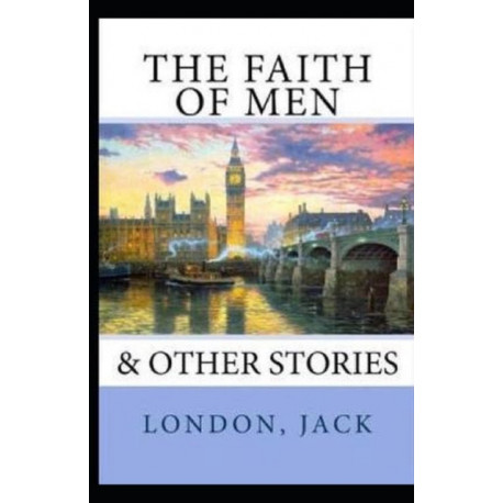 The Faith of Men Annotated