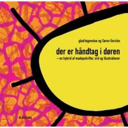 Der er håndtag i døren: en hybrid af madopskrifter, ord og illustrationer