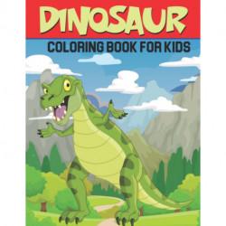 Dinosaur Coloring Book For Kids: Unique Dinosaur Color & Activity book for kids ages 4-8
