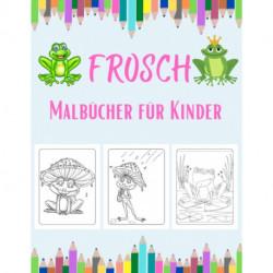 Frosch Malbucher fur Kinder: Herrliche & dekorative Sammlung! Muster von Froeschen & Kroeten fur Kinder (40 schoene Illustrationen Seiten ... Spass!) Einzigartige Geschenke fur Kinder, die das Farben lieben