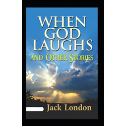 When God Laughs and Other Stories Annotated