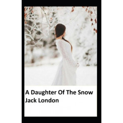A Daughter Of The Snows: Illustrated Edition