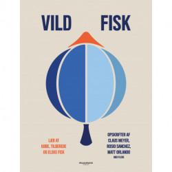 Vild fisk: Lær at købe, tilberede og elske fisk
