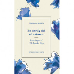 En særlig del af naturen: Læsninger af 20 danske digte