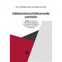 Uddannelsesvitaliserende samtaler: GUIDE til fremme af engagement og kvalificeret selvbestemmelse i uddannelseslivet på ungdoms- og erhvervs-uddannelser