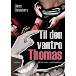 Til den vantro Thomas: tekster over trosbekendelsen