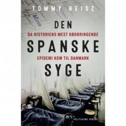 Den spanske syge. Kapitel 1-3: Da historiens mest dødbringende epidemi kom til Danmark