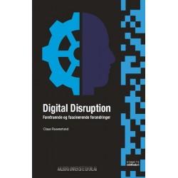 Digital Disruption: Faretruende og fascinerende forandringer