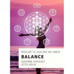 Balance - øvelser til healing og vækst