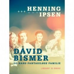 David Bismer og hans fantasiløse familie