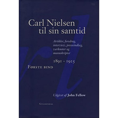 Carl Nielsen til sin samtid - 1891-1925 - 1926-1931 - Noter og registre: artikler, foredrag, interview, presseindlæg, værknoter og manuskripter (Bind 1-3)