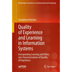 Quality of Experience and Learning in Information Systems: Incorporating Learning and Ethics into Characterizations of Quality of Experience