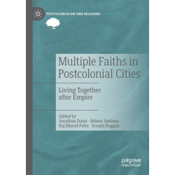 Multiple Faiths in Postcolonial Cities: Living Together after Empire
