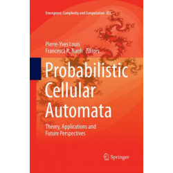 Probabilistic Cellular Automata: Theory, Applications and Future Perspectives
