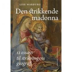 Den strikkende Madonna: 12 essays til strikningens geografi