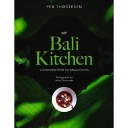 My Bali Kitchen: A Cookbook from the Damai Kitchen