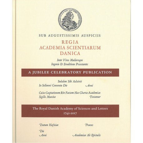 A Jubilee Celebratory Publication: The Royal Danish Academy of Sciences and Letters 1742-2017