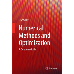 Numerical Methods and Optimization: A Consumer Guide