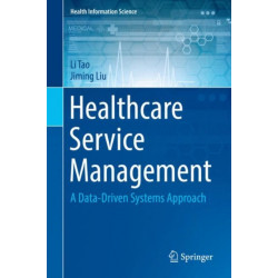 Healthcare Service Management: A Data-Driven Systems Approach