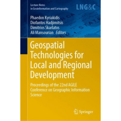Geospatial Technologies for Local and Regional Development: Proceedings of the 22nd AGILE Conference on Geographic Information Science