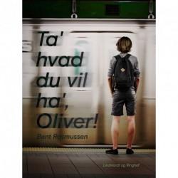 Ta' hvad du vil ha' , Oliver