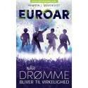 EUROAR: Når drømme bliver til virkelighed (bind 2)