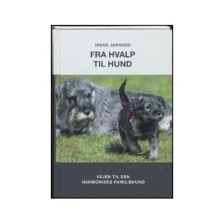 Fra hvalp til hund - vejen til den harmoniske familiehund
