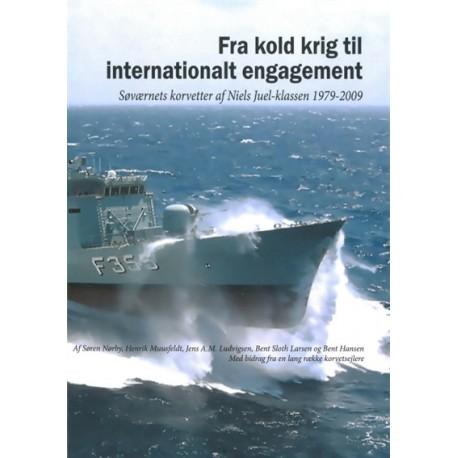 Fra kold krig til internationalt engagement - Søværnets korvetter at Niels Juel-klassen 1979-2009