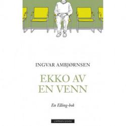 Ekko av en venn : en Elling-bok: en Elling-bok