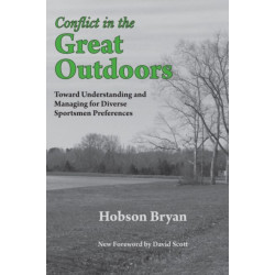 Conflict in the Great Outdoors: Toward Understanding and Managing for Diverse Sportsmen Preferences