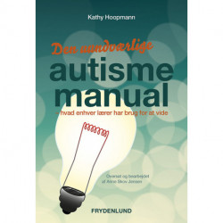 Den uundværlige autismemanual: hvad enhver lærer har brug for at vide