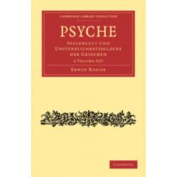 Psyche 2 Volume Set: Seelencult und Unsterblichkeitsglaube der Griechen