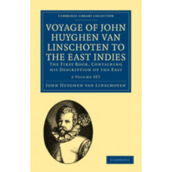 Voyage of John Huyghen van Linschoten to the East Indies 2 Volume Paperback Set: The First Book, Containing his Description of the East