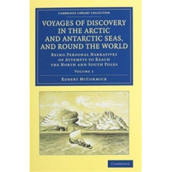 Voyages of Discovery in the Arctic and Antarctic Seas, and round the World 2 Volume Set: Being Personal Narratives of Attempts to Reach the North and South Poles