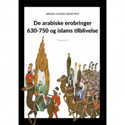 De arabiske erobringer 630-750 og islams tilblivelse