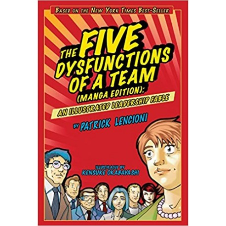 The five dysfunctions of a team ( manga edition )