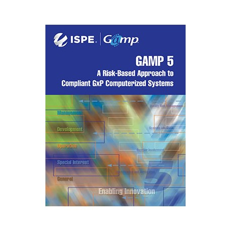 GAMP 5 Guide: Compliant GxP Computerized Systems