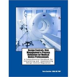 Design Controls, Risk Management & Process Validation for Medical Device Professionals