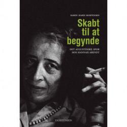 Skabt til at begynde: det augustinske spor hos Hannah Arendt
