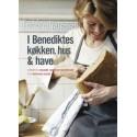 I Benediktes køkken, hus & have