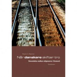 Når danskere skifter tro: Omvendelse mellem religionerne i Danmark