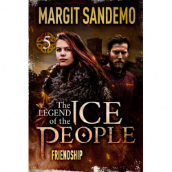 The Ice People 5 - Friendship: Friendship